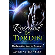 Rescued By Tordin: Olodian Alien Warrior Romance (English Edition)