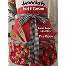 "Jewish Food & Cooking Made Easy - ""Jewish Recipes to Kvell Over"" (English Edition)"