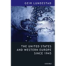 The United States and Western Europe Since 1945: From Empire by Invitation to Transatlantic Drift