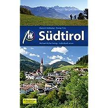 Südtirol Reiseführer Michael Müller Verlag: Individuell reisen mit vielen praktischen Tipps (MM-Reiseführer)