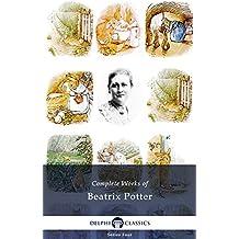 Complete Works of Beatrix Potter - Complete Peter Rabbit Books (Delphi Classics) (English Edition)