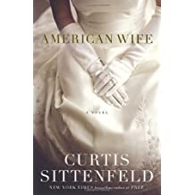 By Curtis Sittenfeld American Wife (1st Edition) [Hardcover]
