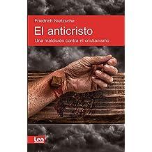 El Anticristo: Una Maldición Contra El Cristianismo (Espiritualidad & Pensamiento/Spirituality and Thought)