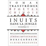 Inuits dans la jungle, N° 4 : Huit poètes chinois contemporains : Lan Lan, Pan Xichen, Hou Ma, Che Qianzi, Yin Sha, Zang Di, Hai Zi, Pan Wey