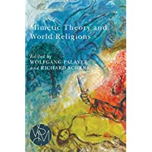 Mimetic Theory and World Religions (Studies in Violence, Mimesis, & Culture)
