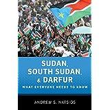 Sudan, South Sudan, and Darfur: What Everyone Needs to Know®