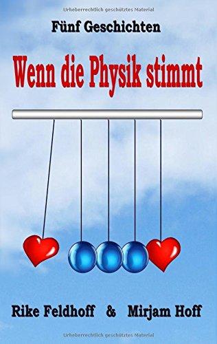 Feldhoff, Rike / Hoff, Mirjam - Wenn die Physik stimmt