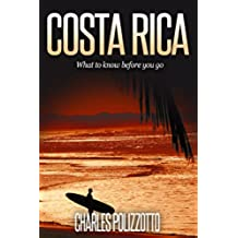 Costa Rica: What To Know Before You Go (English Edition)
