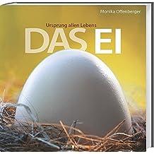 Das Ei: Ursprung allen Lebens