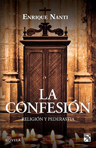 Descargar Libro La confesión: Religión y pederastia de Enrique Nanti