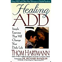 Healing ADD : Simple Exercises That Will Change Your Daily Life by Thom Hartmann (1998-03-05)
