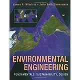 Environmental Engineering: Fundamentals, Sustainability, Design by Mihelcic, James R., Zimmerman, Julie B. (2009) Hardcover