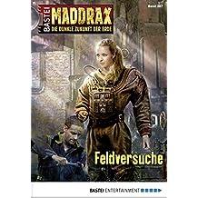 Maddrax - Folge 387: Feldversuche