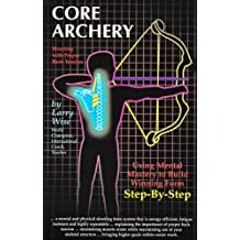 Core Archery: Shooting With Proper Back Tension
