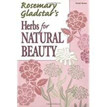 Herbs for Natural Beauty (Rosemary Gladstar's Herbal Remedies) by Rosemary Gladstar (1999-11-25)