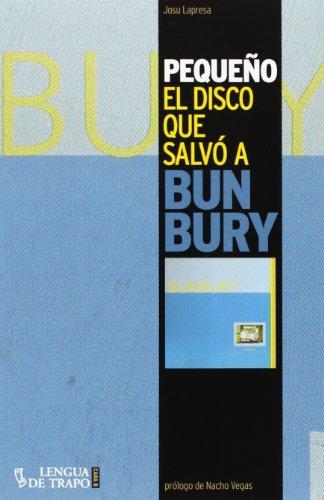 Descargar Libro Pequeño. El Disco Que Salvó A Bunbury (Cara B) de Josu Lapresa