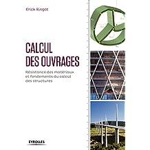 Calcul des ouvrages: Résistance des matériaux et fondements du calcul des structures