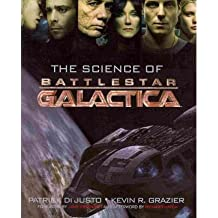 "[(The Science of ""Battlestar Galactica"")] [Author: Kevin Grazier] published on (October, 2010)"