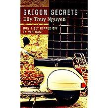 Saigon Secrets: Don't Get Ripped Off In Vietnam (My Saigon Book 2) (English Edition)