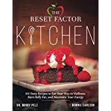 The Reset Factor Kitchen: 101 Tasty Recipes to Eat your Way to Wellness, Burn Belly Fat, and Maximize Your Energy (English Edition)