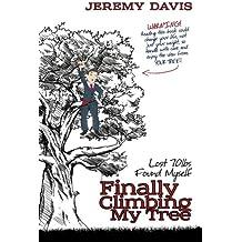 Finally Climbing My Tree: Lost 70lbs Found Myself: Volume 1