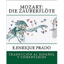 Mozart: Die Zauberflote: Traduccion al Espanol y Comentarios (Opera en Espanol)