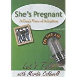 She's Pregnant: A Guy's View of Adoption (Let's Talk (American Carriage House))