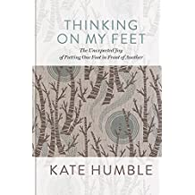 Thinking on My Feet: The small joy of putting one foot in front of the other