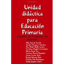Unidad Didactica Para Educacion Primaria: Espana En La Epoca De Alatriste.