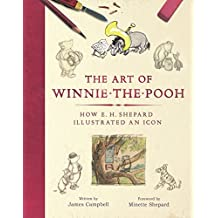 The Art of Winnie-the-Pooh: How E. H. Shepard Illustrated an Icon (English Edition)