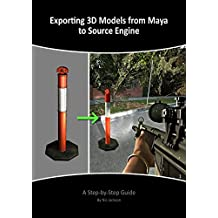 Exporting 3D Models from Maya to Source Engine: A Step-by-Step-Guide (English Edition)