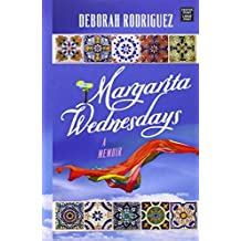 Margarita Wednesdays: Making a New Life by the Mexican Sea by Deborah Rodriguez (2014-08-06)