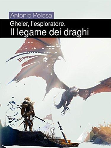 Gheler, l'esploratore. I - Il legame dei draghi (Damster - FX, Fantasy e dintorni) - Amazon Libri