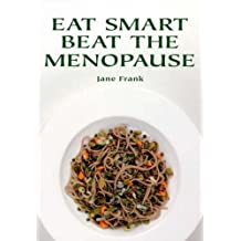 Eat Smart Beat the Menopause