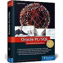 Oracle PL/SQL: Das umfassende Handbuch für Datenbankentwickler