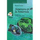 Amenaza en la Antártida: Las aventuras de Said y Sheila (Literatura Infantil (6-11 Años) - Sopa De Libros)