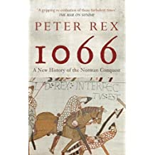 1066: A New History of the Norman Conquest