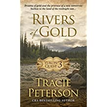 Rivers Of Gold (Yukon Quest) by Tracie Peterson (2016-07-20)