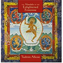 [Mandala of the Enlightened Feminine: Awaken the Wisdom of the Five Dakinis [ MANDALA OF THE ENLIGHTENED FEMININE: AWAKEN THE WISDOM OF THE FIVE DAKINIS ] By Allione, Tsultrim ( Author )Apr-01-2003 Compact Disc