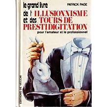 Le grand livre de l'illusionnisme et des tours de prestidigitation