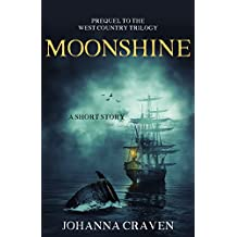 Moonshine: A Short Story: (West Country Trilogy Prequel)
