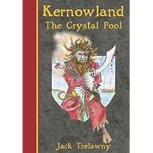 Kernowland: The Crystal Pool by Jack Trelawny (2005-09-26)