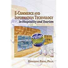E-Commerce and Information Technology in Hospitality and Tourism: E-Commerce and E-Marketing in the 21st Century