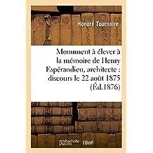 Monument à élever à la mémoire de Henry Espérandieu, architecte : discours le 22 aout 1875