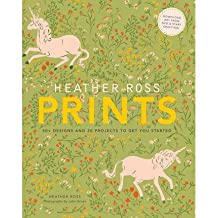 [ HEATHER ROSS PRINTS 50+ DESIGNS AND 20 PROJECTS TO GET YOU STARTED ] By Ross, Heather ( AUTHOR ) Sep-2012[ Paperback ]