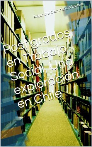 Descargar Libro Post grados en Trabajo Social, Una exploracion en Chile de Alejandro Diaz