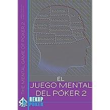 EL JUEGO MENTAL DEL PÓKER VOL. II (Rekoppóker)