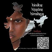 Hindus, Hippies, Himalaya: Indien in Bildern und Geschichten