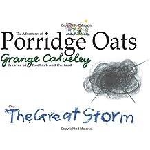 The Adventures of Porridge Oats: The Great Storm: Volume 6