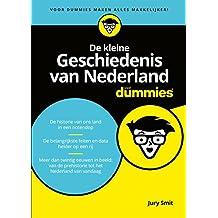 De kleine Geschiedenis van Nederland voor dummies (Dutch Edition)